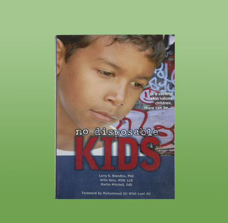 Image of the book No Disposable Kids by Larry K. Brendtro, PhD, Arlin Ness, MSW, LLD, and Martin Mitchell, EdD